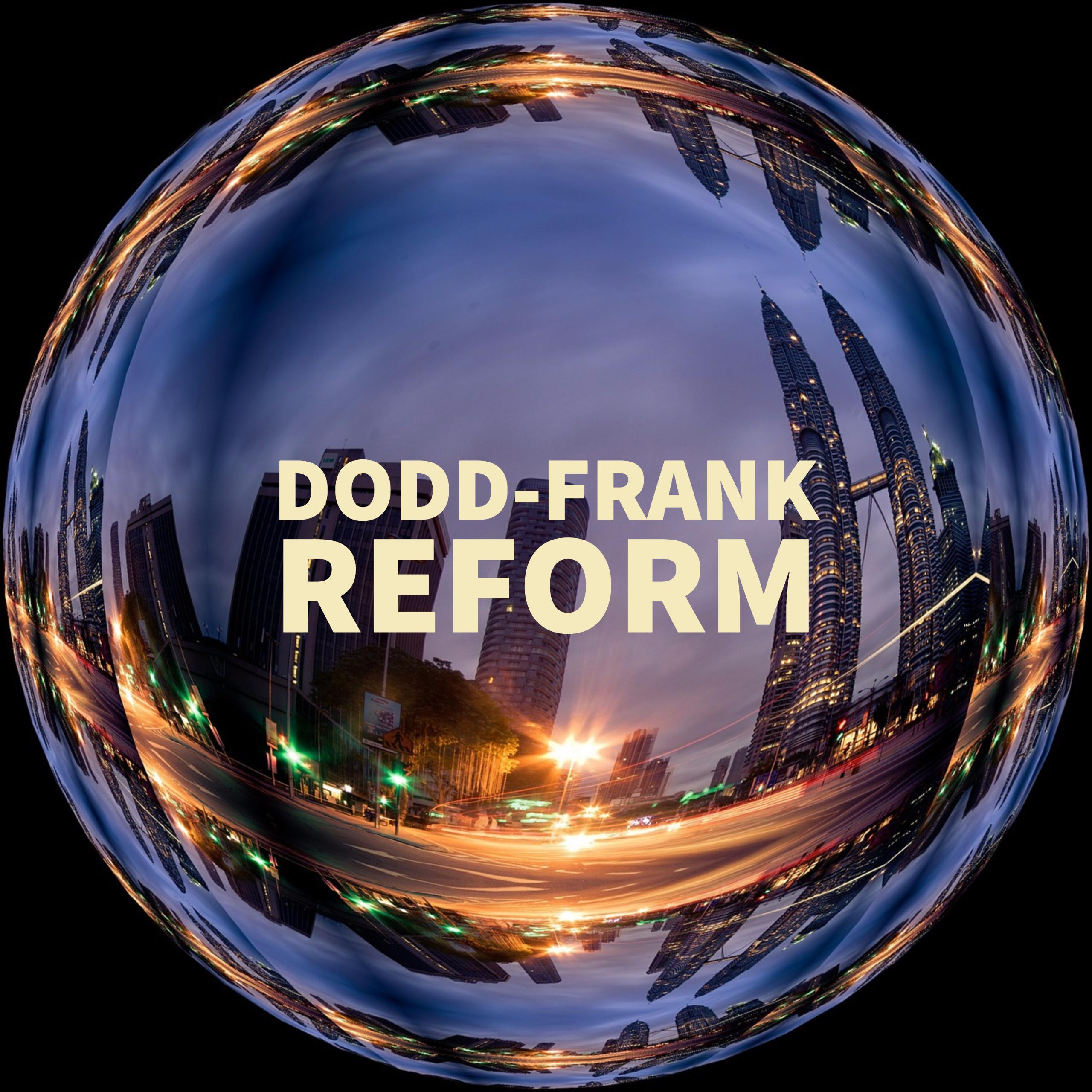 How Will Dodd-Frank Reform Changes Affect Your Lending Practice?